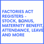Factories Act 1948 Forms and Registers like Register of Adult workers, Inspection book form 31 etc